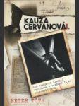 Kauza Cervanová I. +DVD (Ako vrahovia klamali verejnosť a vysmievali sa spravodlivosti) - náhled