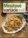 Minútové variácie - vyše 500 receptov pre labužníkov - náhled