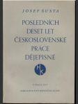 Posledních deset let Československé práce dějepisné (veľký formát) - náhled