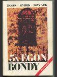 3x Egon Bondy - Šaman - Mníšek - Nový věk - náhled