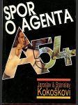 Spor o agenta A-54 : kapitoly z dějin československé zpravodajské služby - náhled