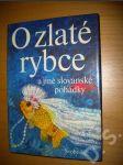 O zlaté rybce a jiné slovanské pohádky - náhled