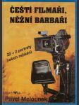 Čeští filmaři, něžní barbaři - náhled