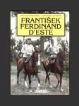 J. Bruner-Dvořák: František Ferdinand d´Este - náhled
