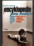 Encyklopedie pro rodiče - Populárně naučná příručka výchovy dětí - náhled