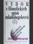 Výbor z filozofických spisů mladohegelovců (i) - strauss d.f. / cieszkowski a. von / bauer b. - náhled