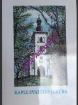 Kaple svatého jakuba v nových horách nad ivančicemi 1481 - 1858 - kolektiv autorů - náhled