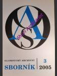 Olomoucký archivní sborník 3 / 2005 - kolektiv autorů - náhled