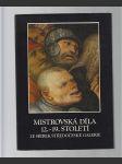 Mistrovská díla 12.-19. století ze sbírek středočeské galerie - náhled