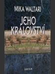 Jeho království - Mika Waltari - NOVÁ KNIHA - náhled