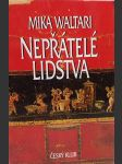 Nepřátelé lidstva - Mika Waltari - NOVÁ KNIHA - náhled