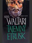 Tajemný Etrusk - Mika Waltari - NOVÁ KNIHA - náhled