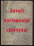 Hovoří parlamentní zpravodaj Československého rozhlasu Jaroslav Ondráček - náhled