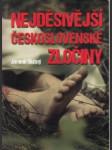 Nejděsivější československé zločiny - náhled