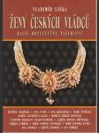 Ženy českých vládců - náhled