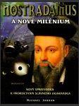 Nostradamus a nové milénium : nový sprievodca k proroctvám slávneho jasnovidca  - náhled