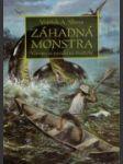 Záhadná monstra : výpravy za mytickými živočichy - náhled