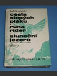 Cesta slepých ptáků / Runa Rider / Sluneční jezero - náhled