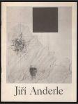 Jiří Anderle : Obrazy, grafika : Katalog výstavy, Karlovy Vary květen - červen 1986... aj. - náhled
