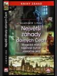 Největší záhady dávných Čech : Magická místa, tajemné bytosti, zázračné jevy - náhled