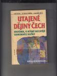 Utajené dějiny Čech (Historie, o které nechtějí odborníci slyšet) - Od pravěku do roku 1435 - náhled