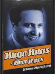 Hugo Haas - Život je pes - náhled