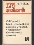 175 autorů : Čeští prozaici, básníci a literární kritici publikující v 70. letech v nakladatelství Československý spisovatel - náhled