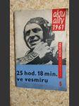 25 hod. 18 min. ve vesmíru - Let kosmonauta G. S. Titova 6.-7. srpna 1961 - náhled