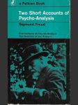 Two Short Accounts of Psycho-Analysis - Five lectures on psycho-analysis and the question o flay analysis - náhled