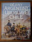 Dějiny Argentiny, Uruguaye, Chile - náhled