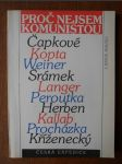 Proč nejsem komunistou - odpovědi J. Čapka, K. Čapka, J. Herbena, J. Kallaba, J. Kopty, J. Kříženeckého, F. Langra a F. Peroutky na anketu Přítomnosti - náhled