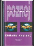 Poznej svou duchovní sílu - Erhard Freitag - náhled