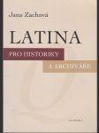Latina pro historiky a archiváře - náhled