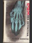 3x Bez detektiva (Zelenooká stvůra; Muž v osidlech; Podezřelá okolnost) - náhled