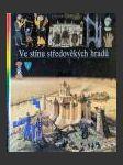 Ilustrované dějiny světa 07: Ve stínu středověkých hradů - náhled