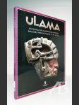 Ulama. Jeu de balle des Olmeques aux Azteques - náhled