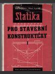 Statika pro stavební konstruktéry - Určeno absolventům prům. škol stavebních a účastníkům večerního a dálkového studia. 1. díl - náhled