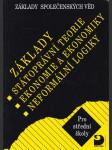 Základy státoprávní teorie, ekonomie a ekonomiky, neformální logiky - základy společenských věd - pro střední školy - náhled