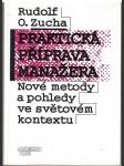 Praktická příprava manažera - Rudolf Zucha - náhled