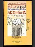 Sláva a pád fotbalového klubu SK Praha 9 v Mandžůrii - náhled