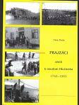 PRAJZÁCI aneb k osudům Hlučínska 1742–1960, Vilém PLAČEK - náhled