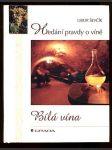 Červená vína - hledání pravdy o víně - náhled