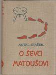 O ševci Matoušovi - Antal Stašek, il. J. Lada - náhled