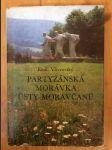 Partyzánská Morávka ústy Moravčanů - náhled