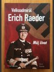 Velkoadmirál Erich Raeder - Můj život - náhled
