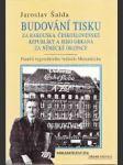 Budování tisku za Rakouska, Československé republiky a jeho obrana za německé okupace - náhled