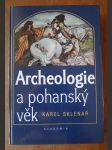 Archeologie a pohanský věk - příběhy z dětských let české archeologické vědy - náhled