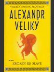 Alexandr Veliký: Zrozen ke slávě - náhled