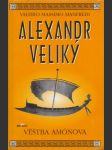 Alexandr Veliký: Věštba Amónova - náhled