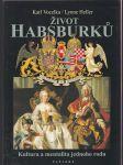 Život Habsburků - kultura a mentalita jednoho rodu - náhled